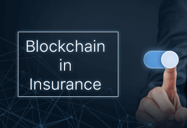 Blockchain Insurance- Streamlining Insurance Process